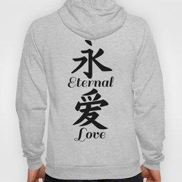 Eternal love in Chinese calligraphy Hoody
