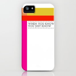 When You Know iPhone Case