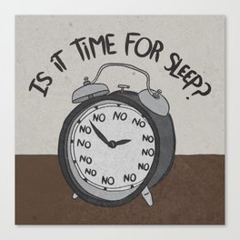 IS IT TIME FOR SLEEP Canvas Print