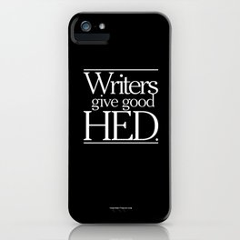 Writers give good hed. iPhone Case
