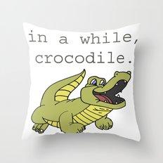 In A While Crocodile, Dark Throw Pillow