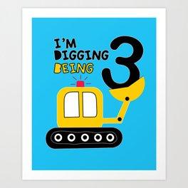 I'm digging being 3 Art Print