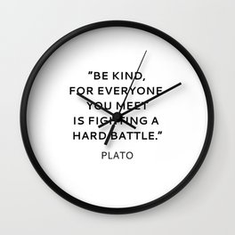 BE KIND - PLATO INSPIRATIONAL QUOTE Wall Clock