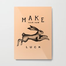 MAKE YOUR OWN LUCK (Coral) Metal Print