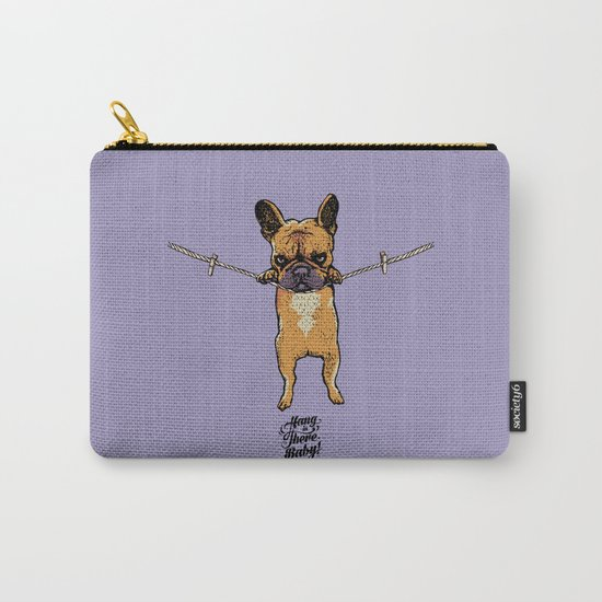 Hang in There Baby Frenchie Carry-All Pouch