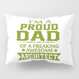 I'M A PROUD ARCHITECT'S DAD Pillow Sham