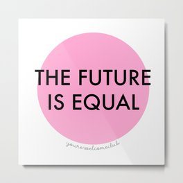 The Future is Equal - Pink Metal Print