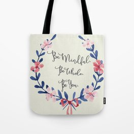 Be Mindful. Be Whole. Be You. Tote Bag