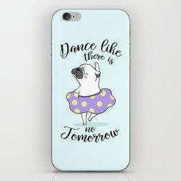 Dance like there is no tomorrow! iPhone Skin