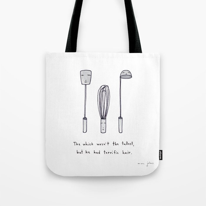 the whisk wasn't the tallest Tote Bag