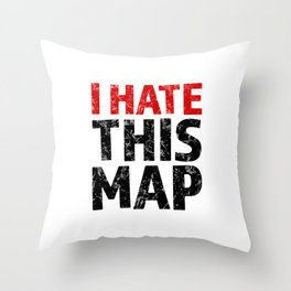 I hate this map Throw Pillow