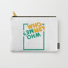 who, me Carry-All Pouch