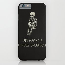 I Am Having A Nervous Breakdown iPhone Case