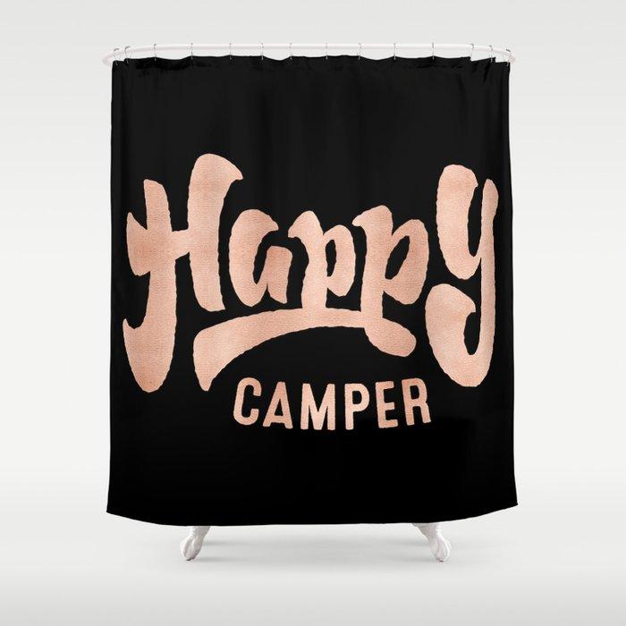 HAPPY CAMPER Rose Gold On Black Shower Curtain