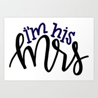 I'm His Mrs Art Print