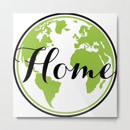 Earth is our Home Metal Print