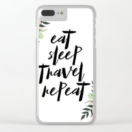 eat sleep travel repeat Clear iPhone Case