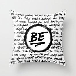 Be... Throw Pillow