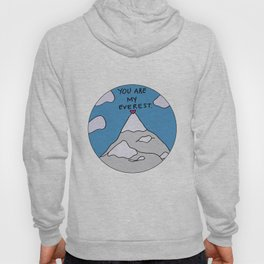 You Are My Everest Hoody