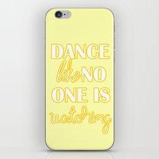 Dance Like No One is Watching iPhone & iPod Skin