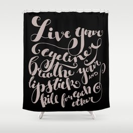 Beauty quote - Hand-lettering - Eyeliner, lipstick - Girl boss Shower Curtain
