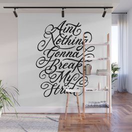 Ain't Nothing Gonna Break My Stride Wall Mural
