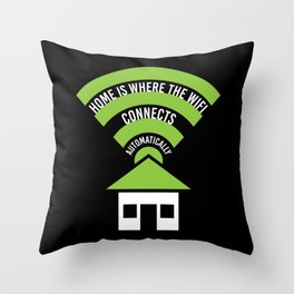 Home Is Where The Wifi Connects Automatically Throw Pillow