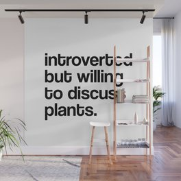 Introverted But Willing To Discuss Plants. Botanist Wall Mural