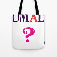 mad Tote Bags featuring mad? by snorkdesign
