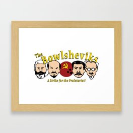 The Bowlsheviks (A Strike for the Proletariat!) Framed Art Print