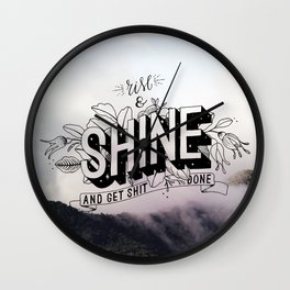 Rise and Shine and get shit done Wall Clock