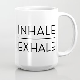 Inhale Exhale Breathe Quote Coffee Mug