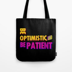 Be optimistic. Be patient. A PSA for stressed creatives Tote Bag