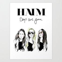Haim Days are gone Art Print