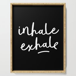 Inhale Exhale black-white typography poster black and white design bedroom wall home decor Serving Tray