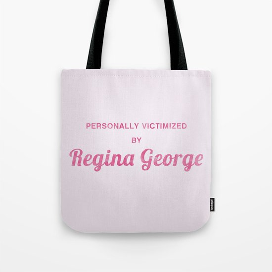 Personally Victimized by Regina George - Mean Girls movie Tote Bag