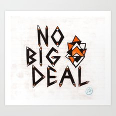 no big deal Art Print