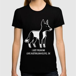australian-kelpie-tshirt,-just-freaking-love-my-australian-kelpie T-shirt