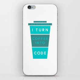 I AM A WEB DEVELOPER I TURN COFFEE INTO CODE(Green) iPhone Skin