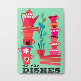 do the dishes! Metal Print