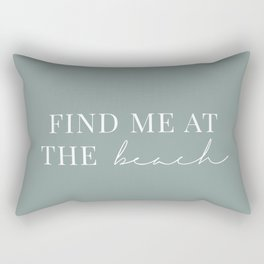 Find me at the beach / Words, Quotes / Pastel Wanderlust Typography art print Rectangular Pillow