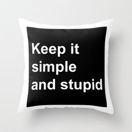 Kiss - Keep it simple and stupid Throw Pillow