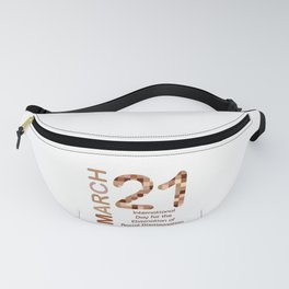 International day for the elimination of racial discrimination- March 21 Fanny Pack