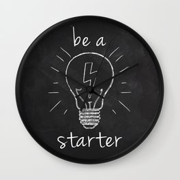 be a starter Wall Clock