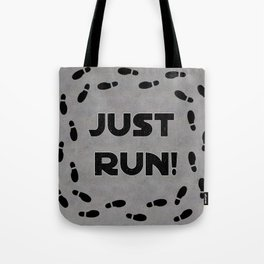 Just Run! Tote Bag
