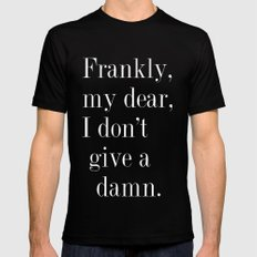 Frankly, my dear, I don't give a damn. Mens Fitted Tee Black LARGE