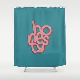 Honesty Shower Curtain