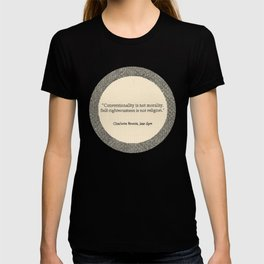 Conventionality is not morality. T-shirt