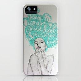KEEP YOUR HEAD, HEELS & STANDARDS HIGH iPhone Case