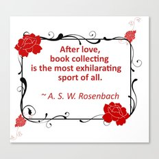 Book Collecting - Rosenbach Quote Canvas Print